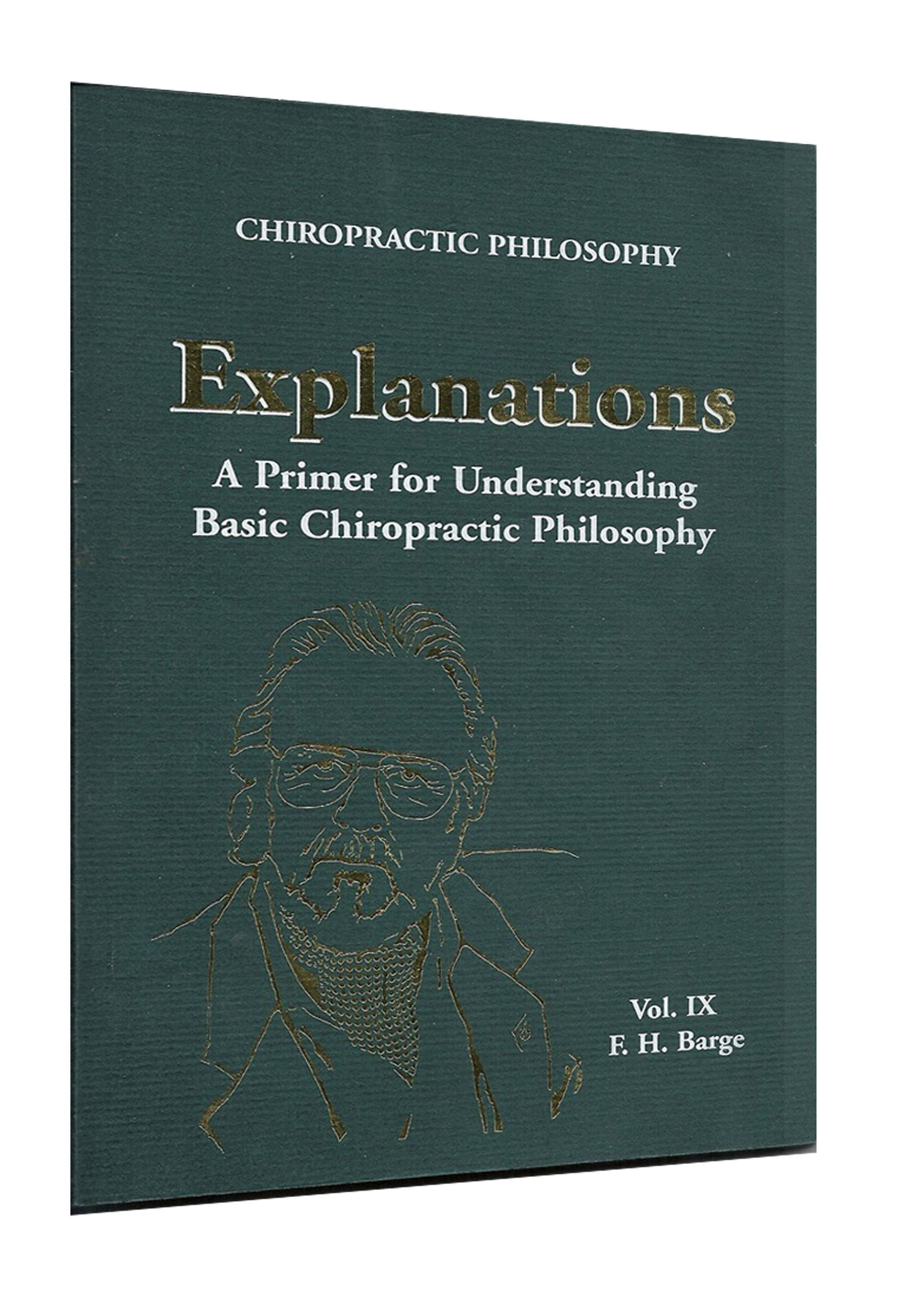 Explanations: A Primer for Understaning Basic Chiropractic Philosophy (2005)